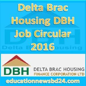 Delta Brac Housing DBH Job Circular 2016
