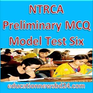 NTRCA Preliminary MCQ Model Test Six