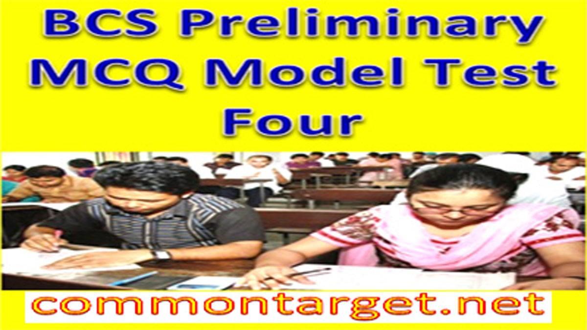 BCS Preliminary MCQ Model Test Four