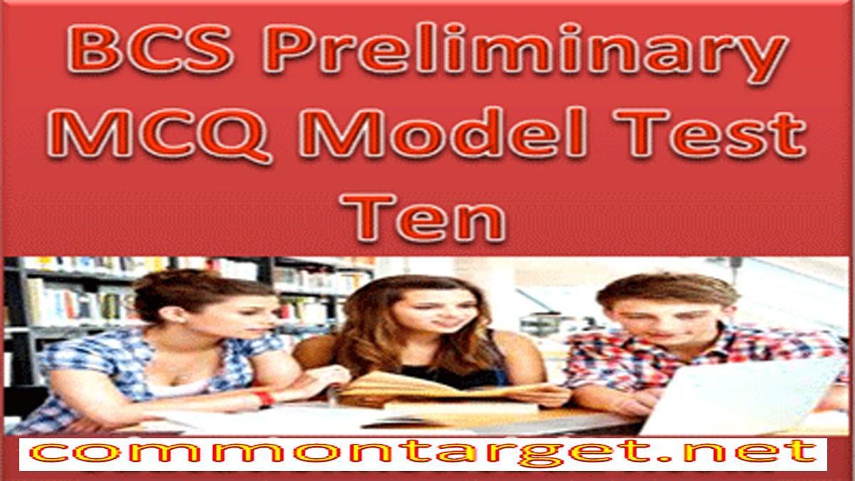 BCS Model Test Ten